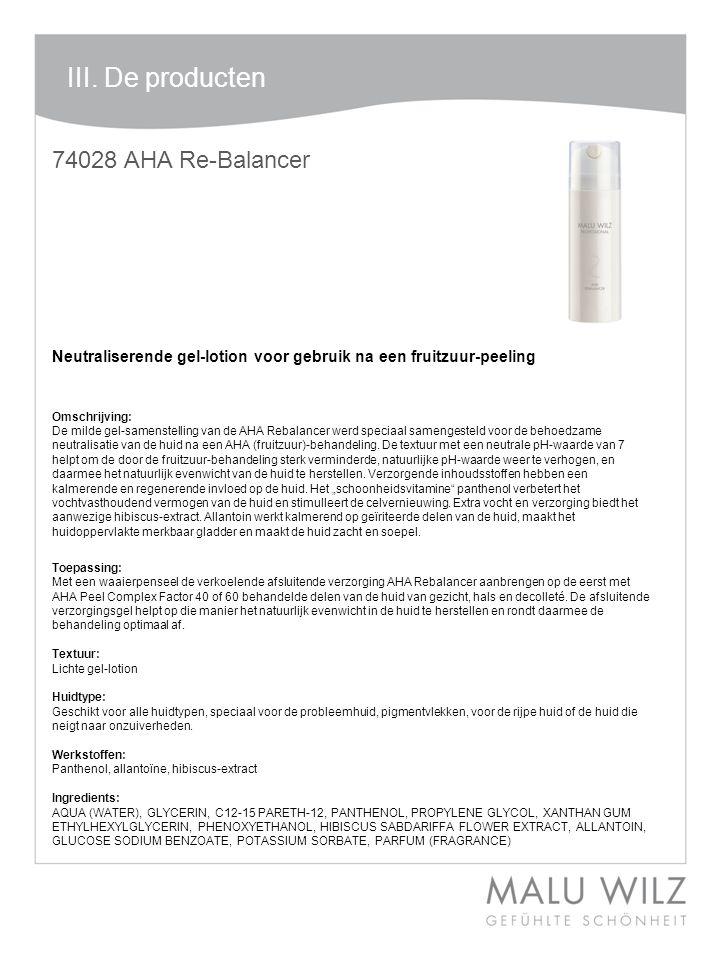 I. Die neuen Wirkstoffe III. De producten 74028 AHA Re-Balancer