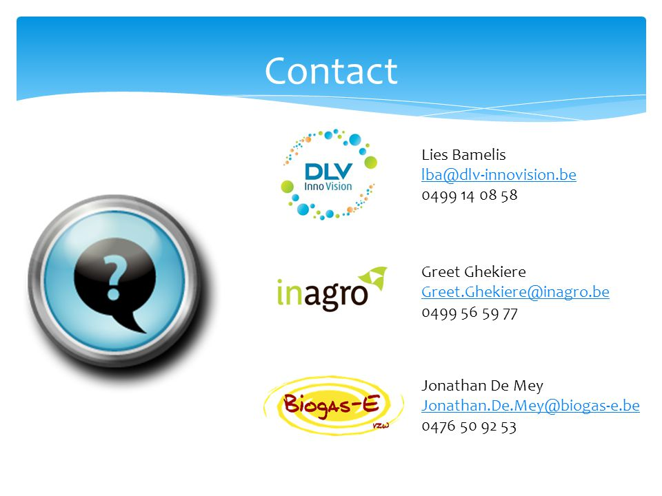 Contact Lies Bamelis lba@dlv-innovision.be 0499 14 08 58