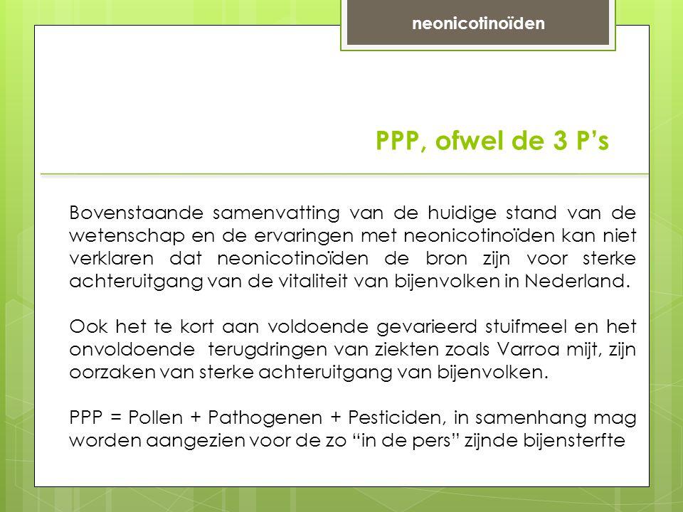 neonicotinoïden PPP, ofwel de 3 P's.
