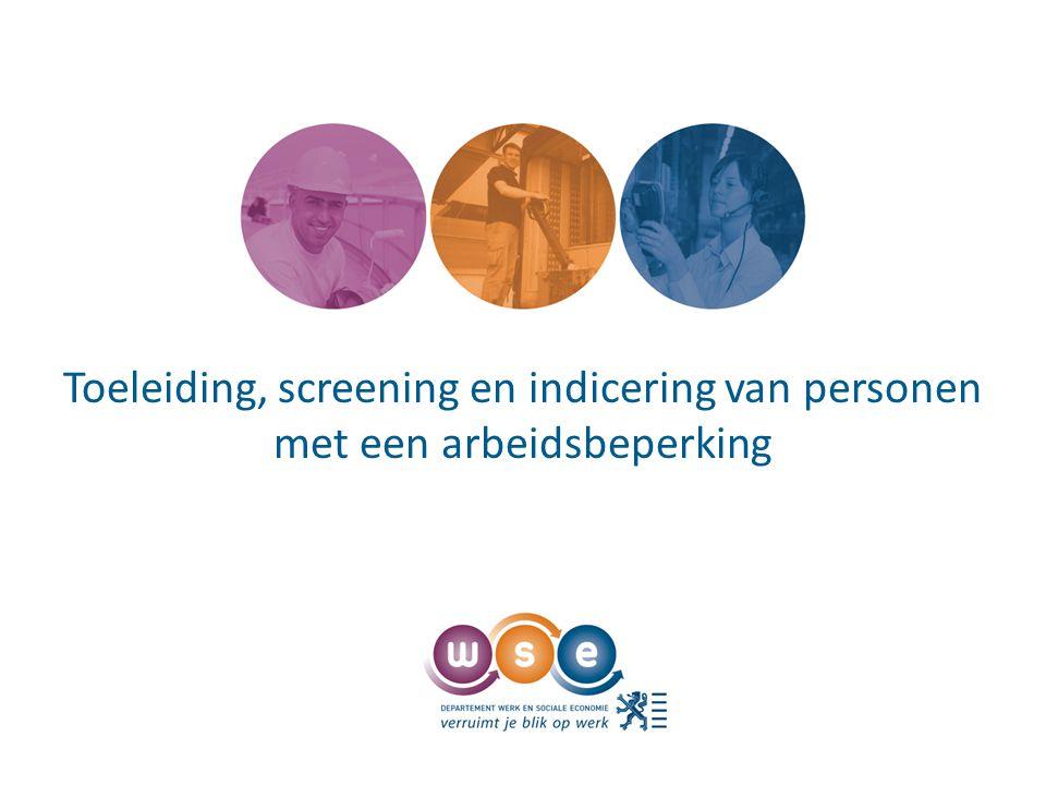 Toeleiding, screening en indicering van personen met een arbeidsbeperking