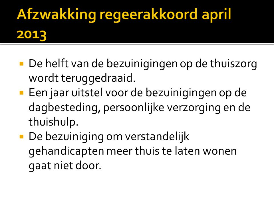 Afzwakking regeerakkoord april 2013