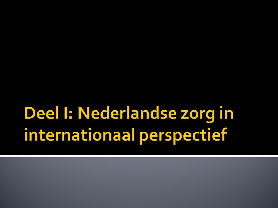 Deel I: Nederlandse zorg in internationaal perspectief