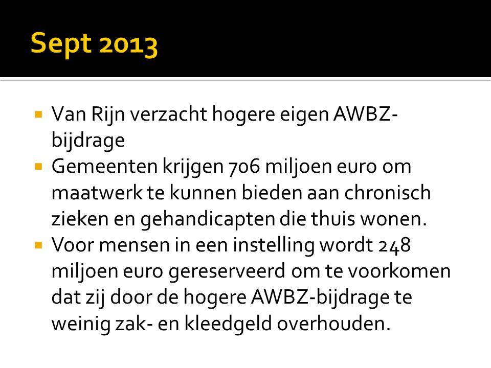 Sept 2013 Van Rijn verzacht hogere eigen AWBZ-bijdrage