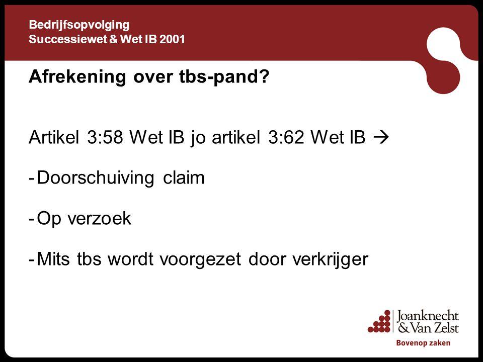Bedrijfsopvolging Successiewet & Wet IB 2001