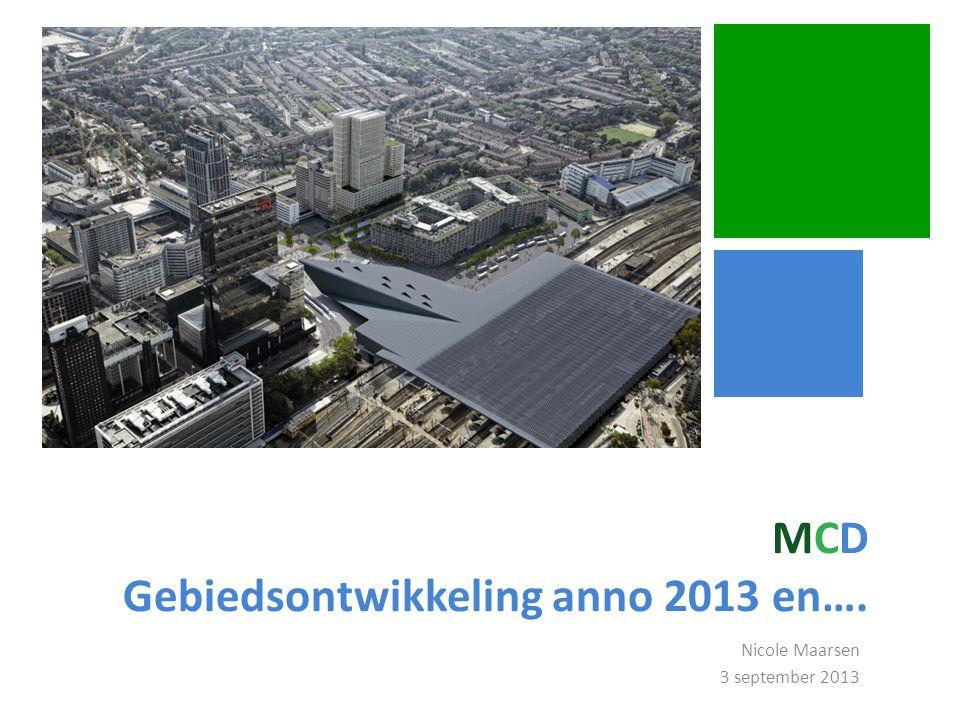 MCD Gebiedsontwikkeling anno 2013 en….