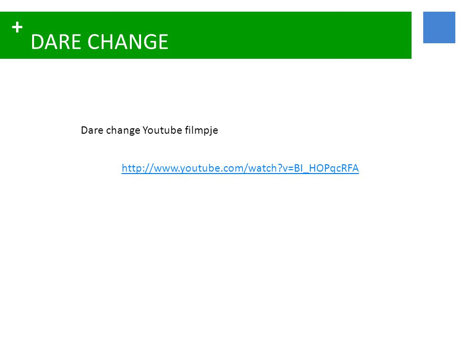 DARE CHANGE Dare change Youtube filmpje