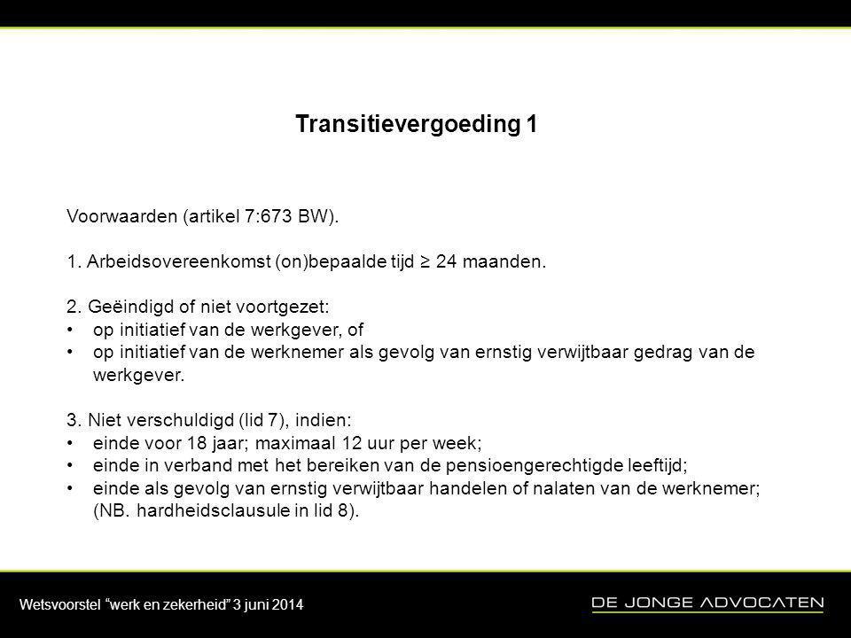 Transitievergoeding 1 Voorwaarden (artikel 7:673 BW).
