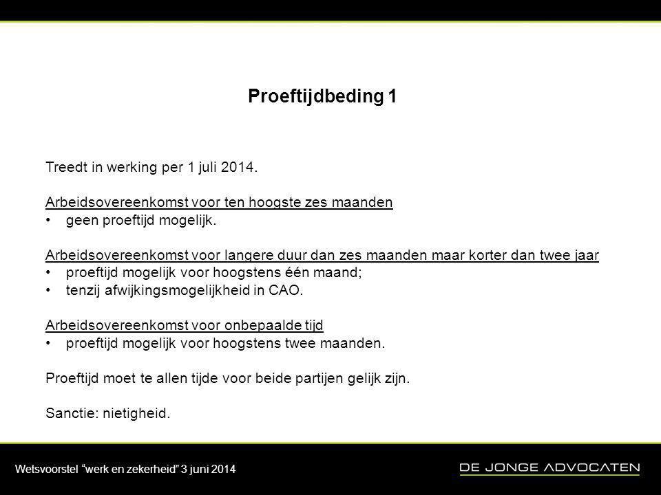 Proeftijdbeding 1 Treedt in werking per 1 juli 2014.
