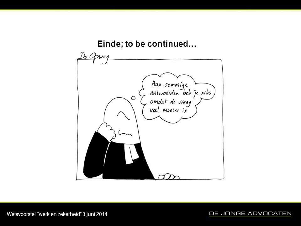 Einde; to be continued…