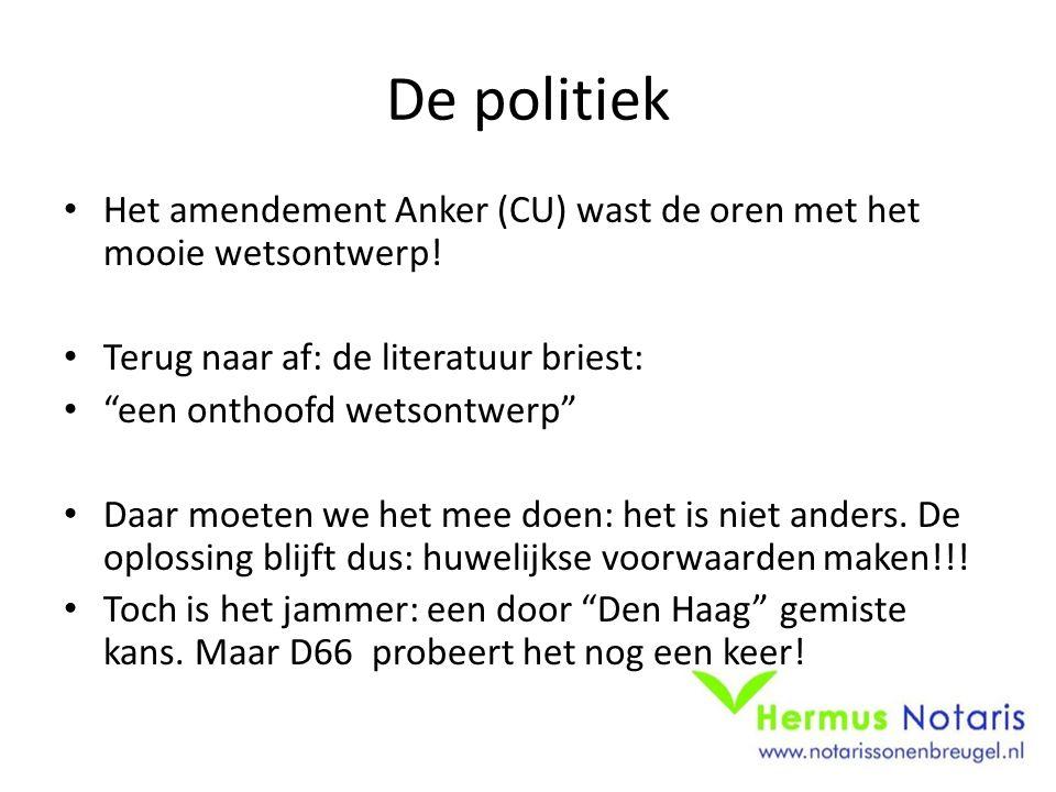 De politiek Het amendement Anker (CU) wast de oren met het mooie wetsontwerp! Terug naar af: de literatuur briest: