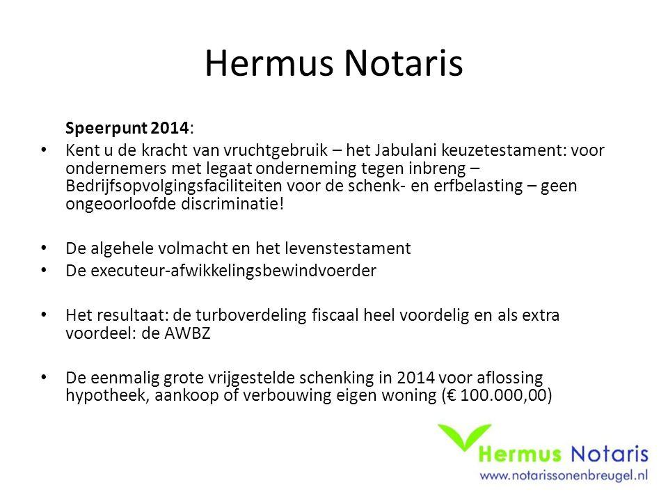 Hermus Notaris Speerpunt 2014: