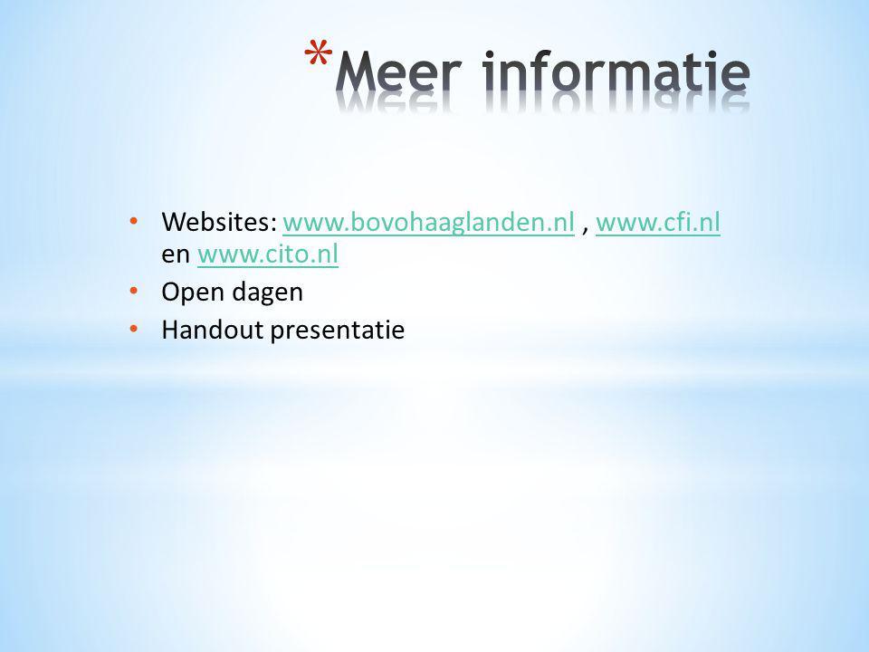 Meer informatie Websites: www.bovohaaglanden.nl , www.cfi.nl en www.cito.nl.