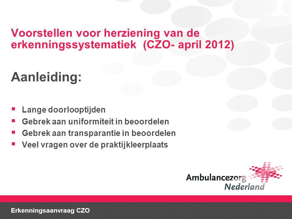 Voorstellen voor herziening van de erkenningssystematiek (CZO- april 2012)