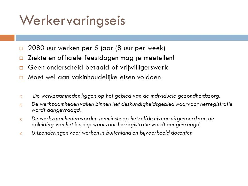 Werkervaringseis 2080 uur werken per 5 jaar (8 uur per week)