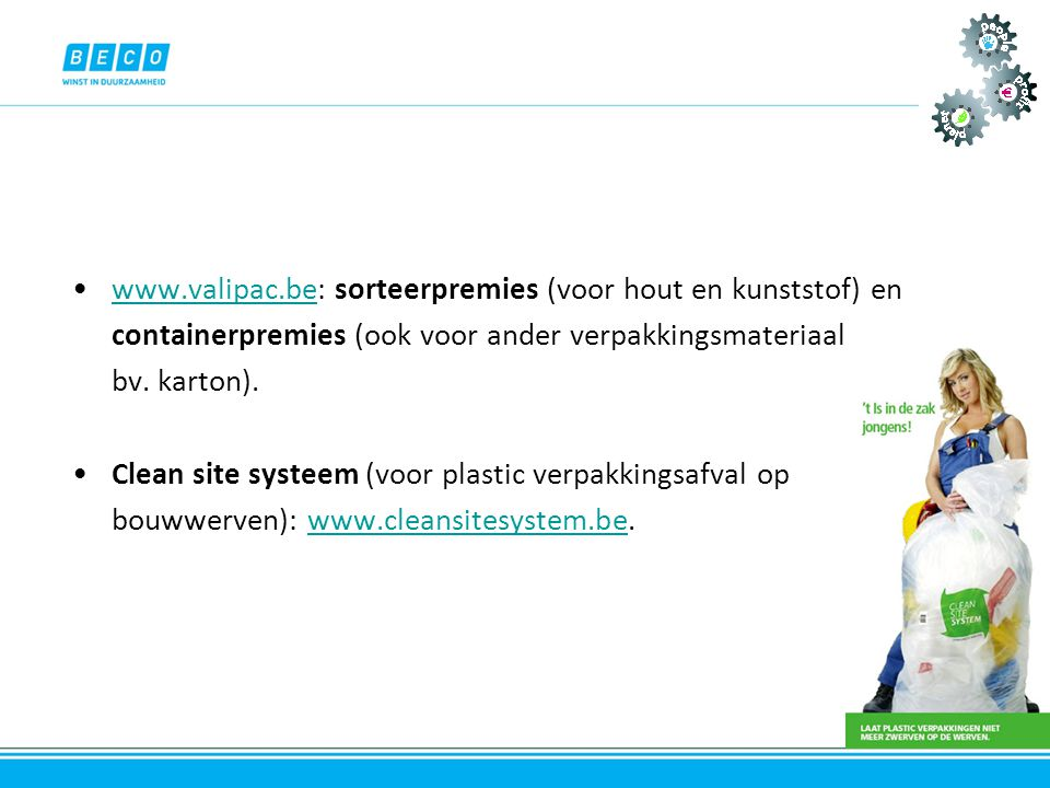 www.valipac.be: sorteerpremies (voor hout en kunststof) en