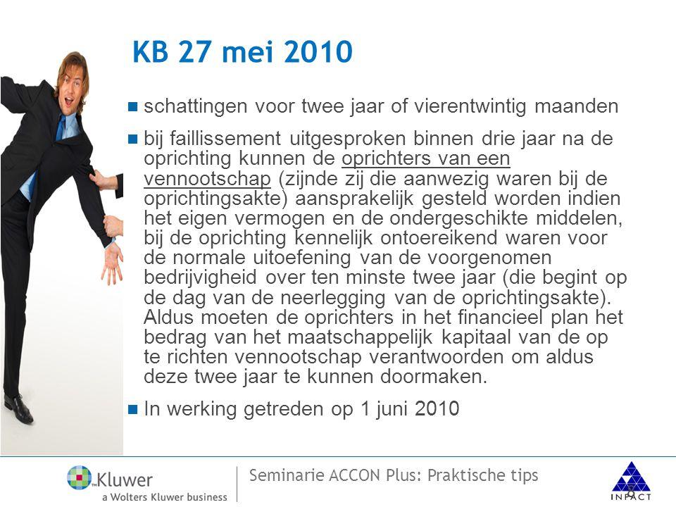 KB 27 mei 2010 schattingen voor twee jaar of vierentwintig maanden