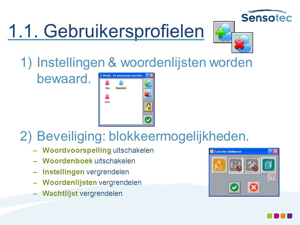 1.1. Gebruikersprofielen Instellingen & woordenlijsten worden bewaard.