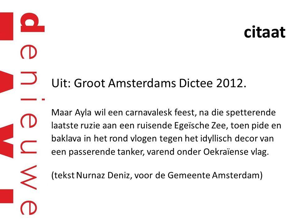 citaat Uit: Groot Amsterdams Dictee 2012.