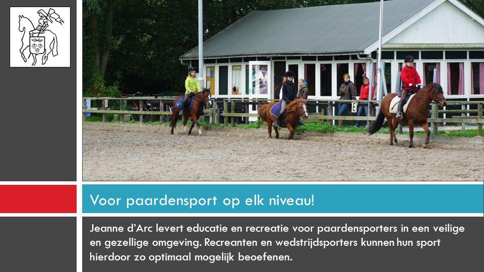 Voor paardensport op elk niveau!