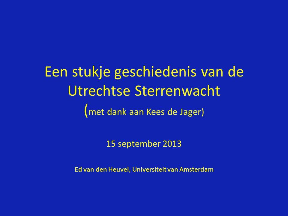 15 september 2013 Ed van den Heuvel, Universiteit van Amsterdam