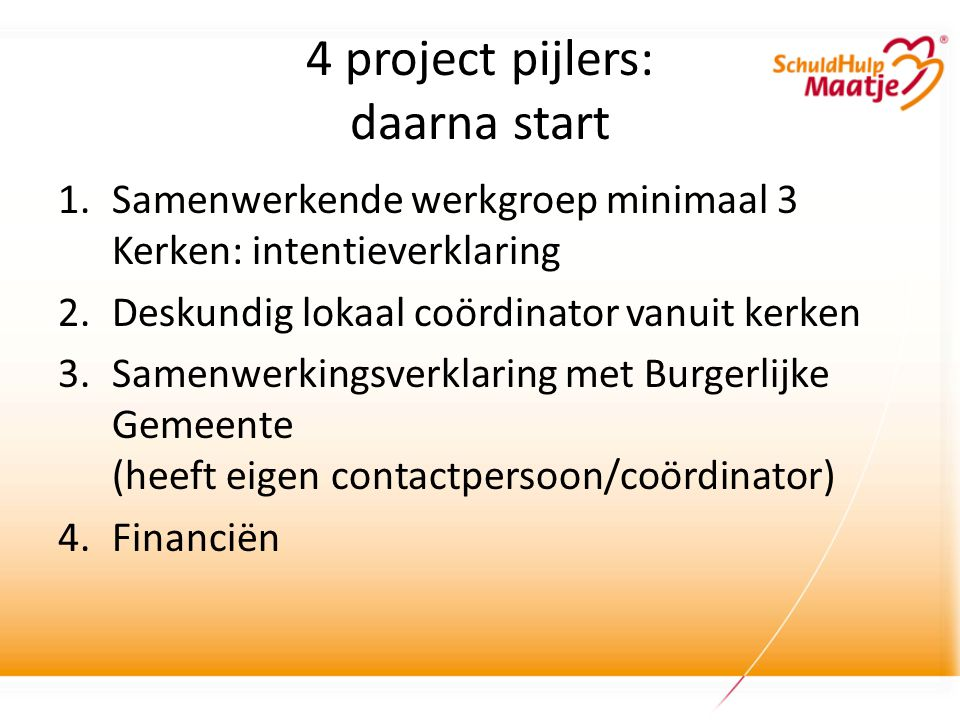 4 project pijlers: daarna start