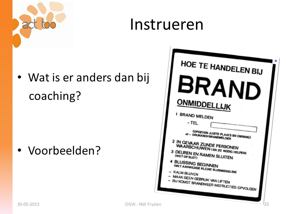 Instrueren Wat is er anders dan bij coaching Voorbeelden 30-05-2013