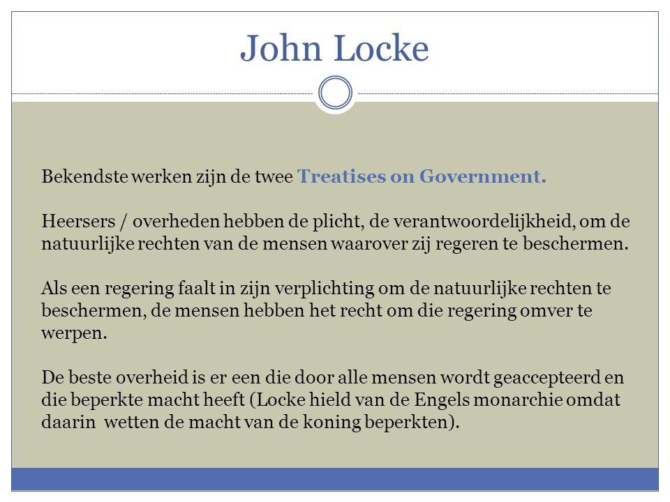 John Locke Bekendste werken zijn de twee Treatises on Government.