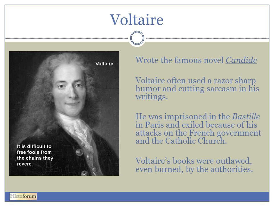 Voltaire Wrote the famous novel Candide