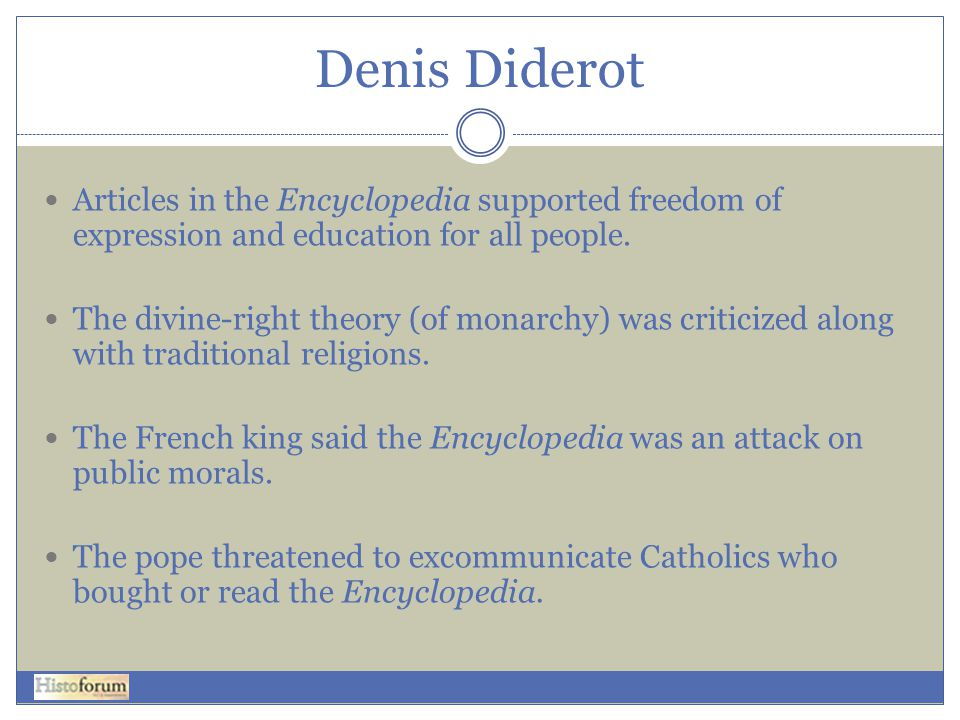 Denis Diderot Articles in the Encyclopedia supported freedom of expression and education for all people.