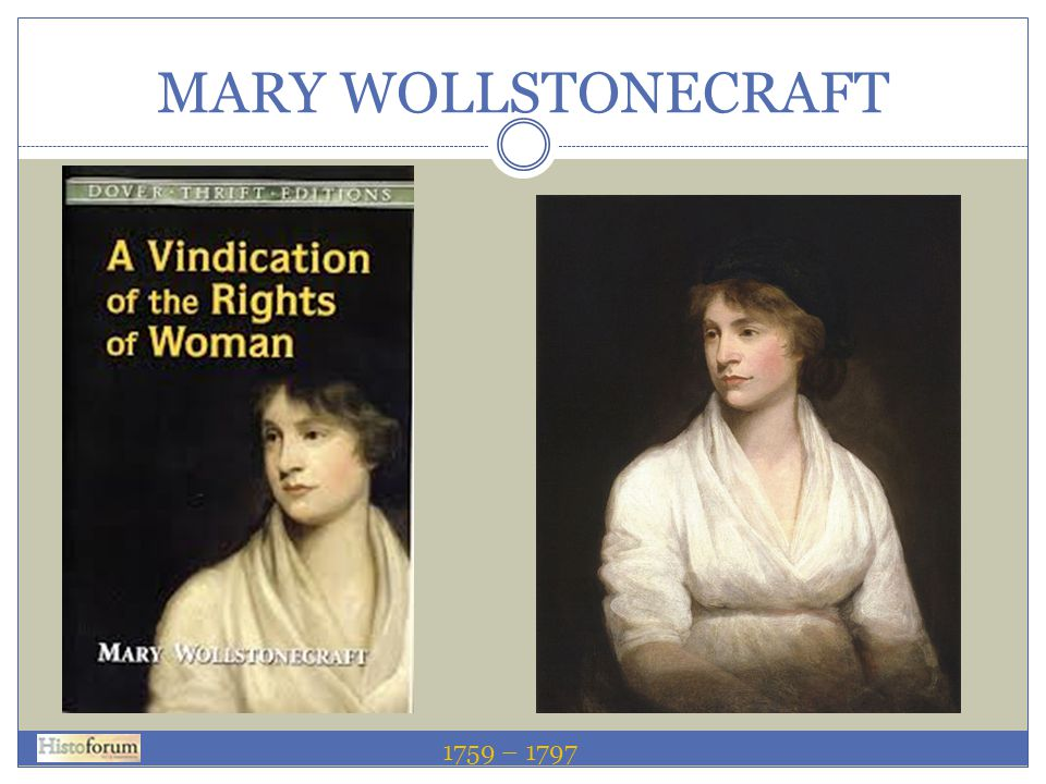 MARY WOLLSTONECRAFT 1759 – 1797