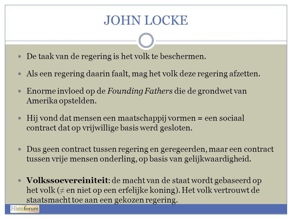 JOHN LOCKE De taak van de regering is het volk te beschermen.