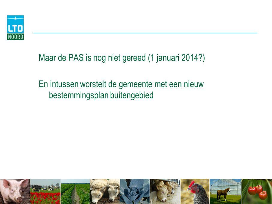 Maar de PAS is nog niet gereed (1 januari 2014