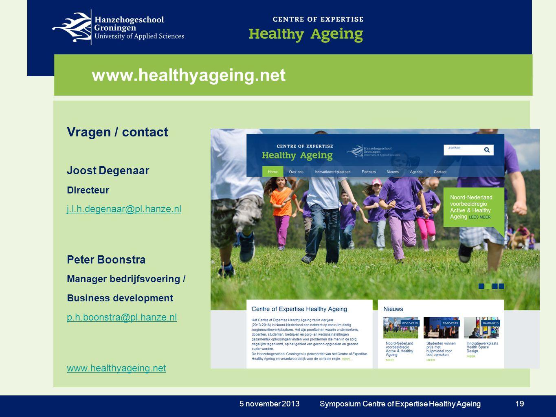 www.healthyageing.net Vragen / contact Joost Degenaar Directeur j.l.h.degenaar@pl.hanze.nl.