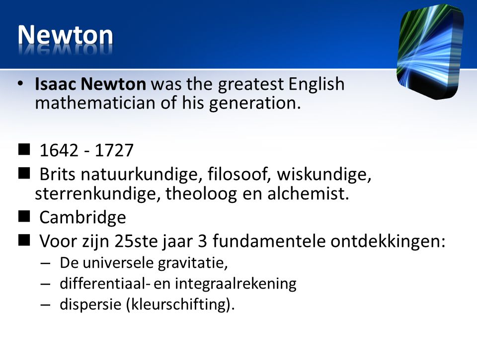 Title Newton. Isaac Newton was the greatest English mathematician of his generation. 1642 - 1727.