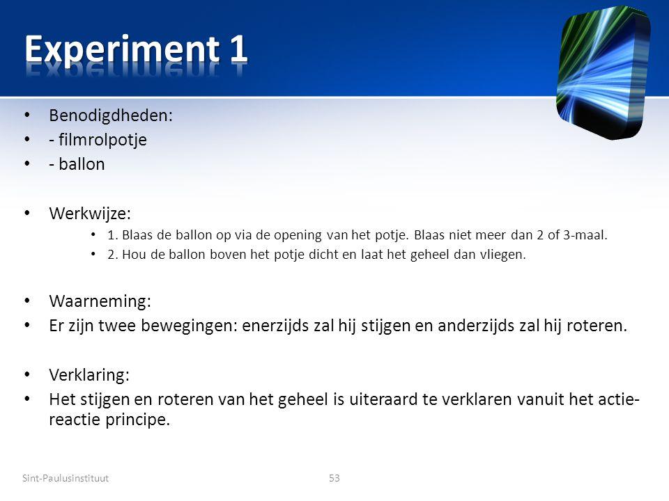 Experiment 1 Benodigdheden: - filmrolpotje - ballon Werkwijze: