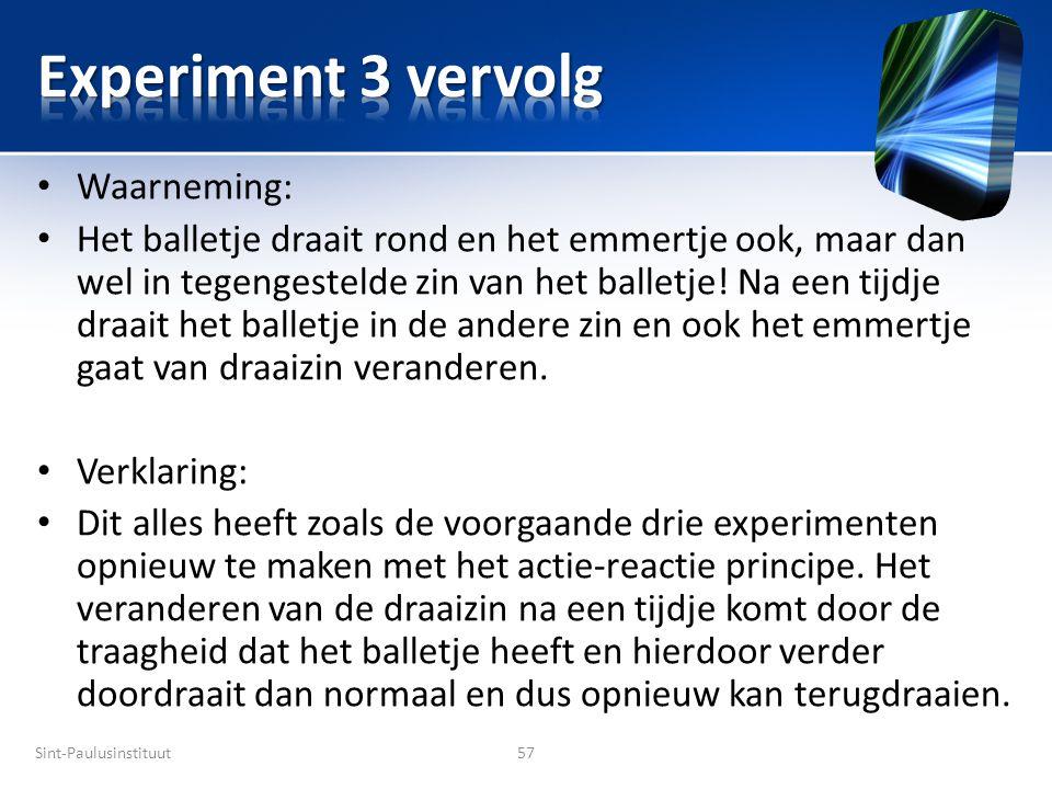 Experiment 3 vervolg Waarneming: