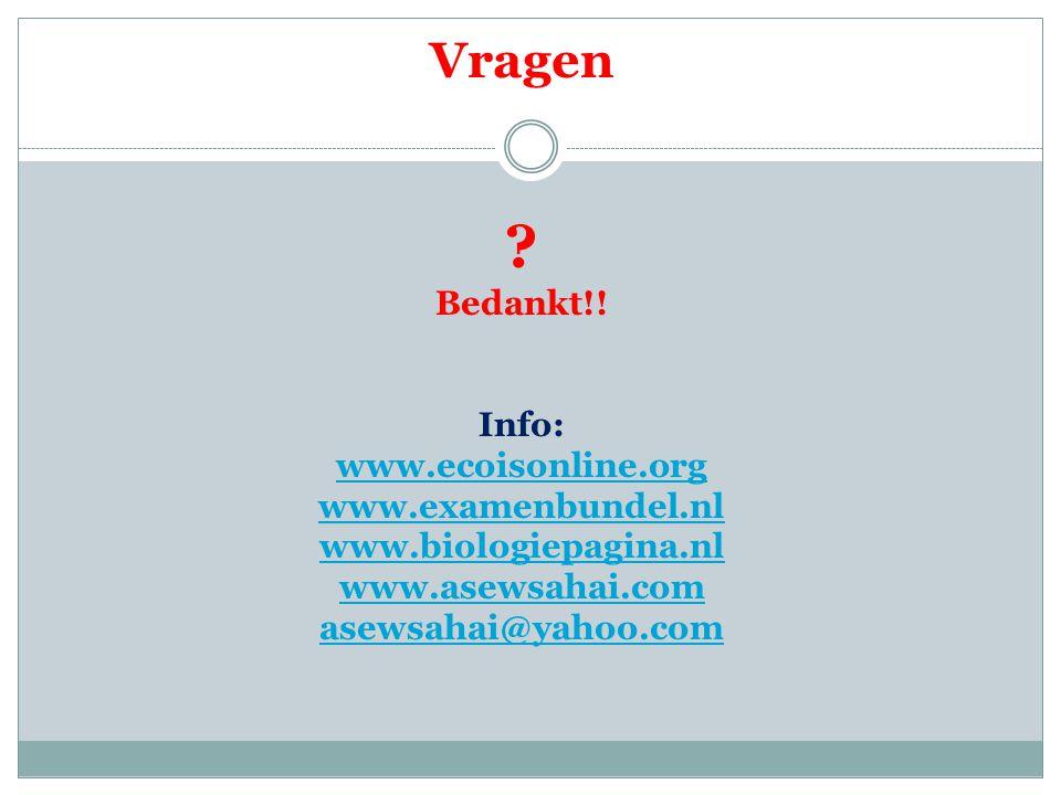 Vragen Bedankt!! Info: www.ecoisonline.org www.examenbundel.nl