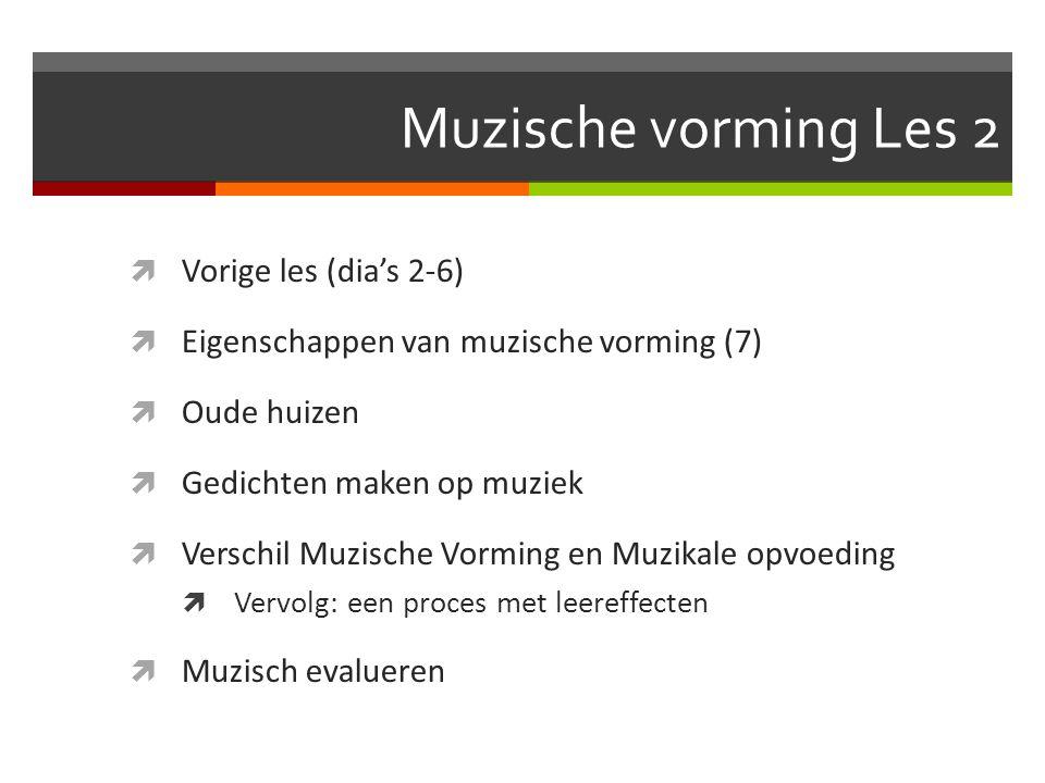 Muzische vorming Les 2 Vorige les (dia's 2-6)