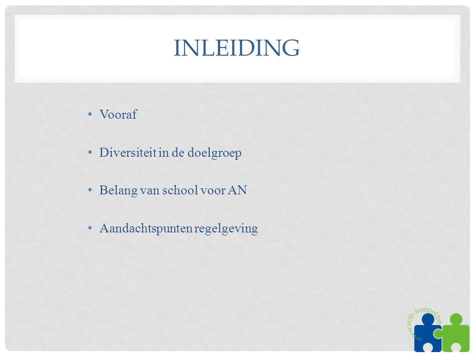 Inleiding Vooraf Diversiteit in de doelgroep Belang van school voor AN
