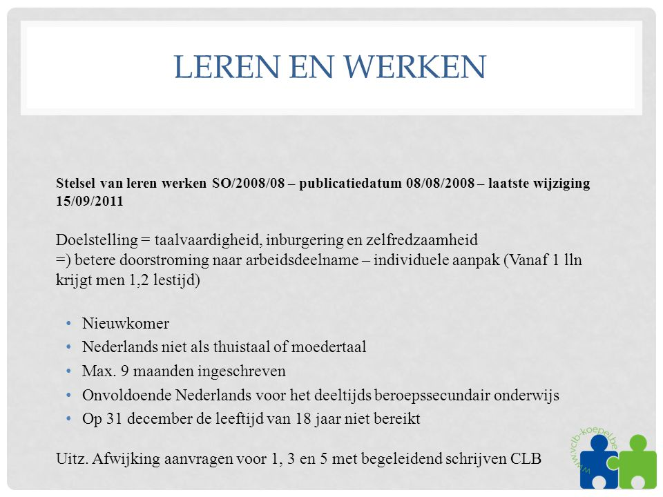 Leren en werken Stelsel van leren werken SO/2008/08 – publicatiedatum 08/08/2008 – laatste wijziging 15/09/2011.