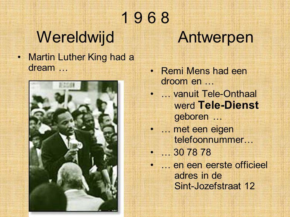1 9 6 8 Wereldwijd Antwerpen . Martin Luther King had a dream …