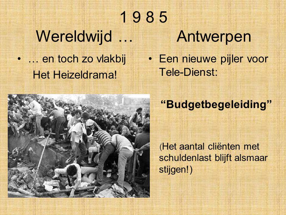 1 9 8 5 Wereldwijd … Antwerpen