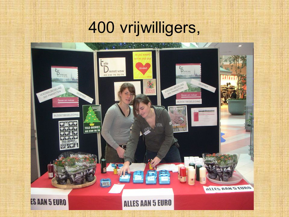 400 vrijwilligers,