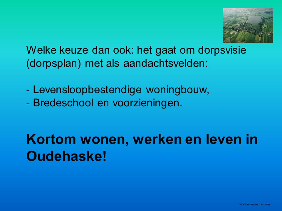 Kortom wonen, werken en leven in Oudehaske!