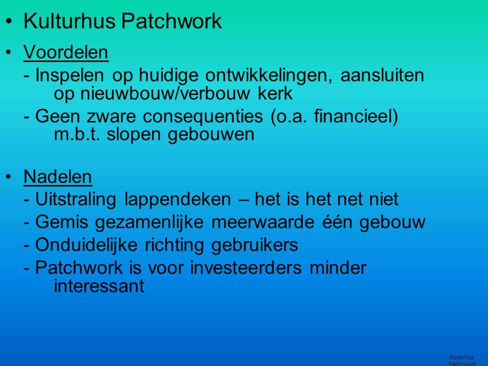 Kulturhus Patchwork Voordelen