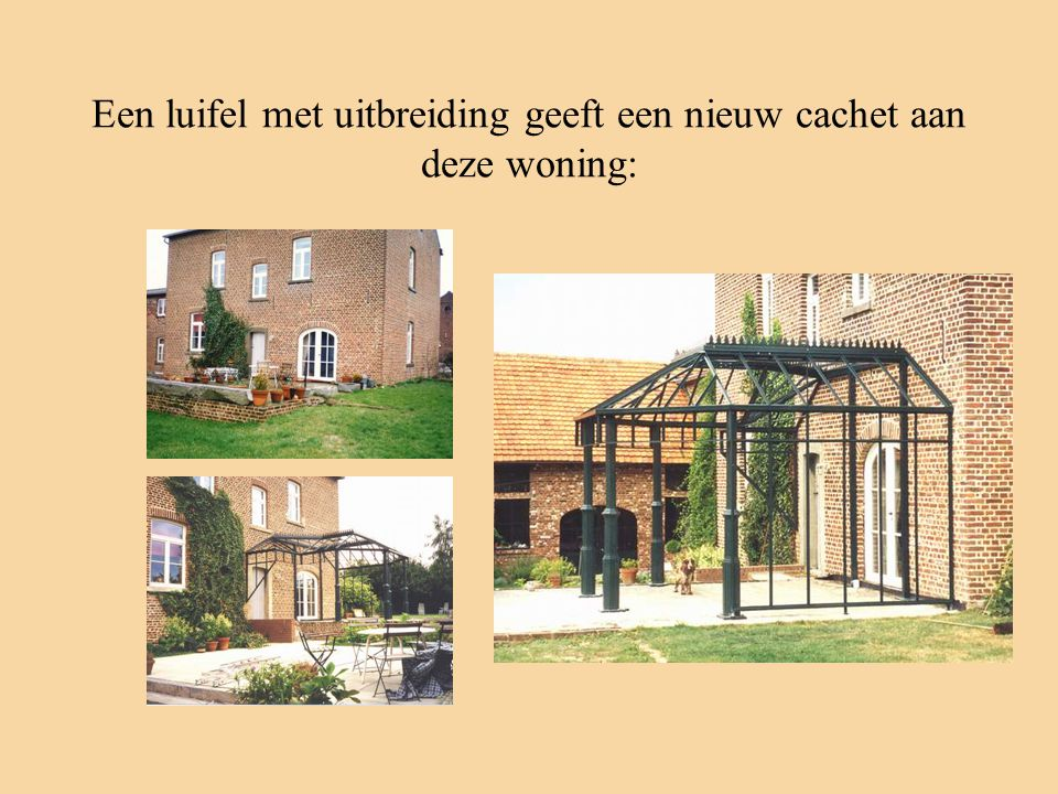 Een luifel met uitbreiding geeft een nieuw cachet aan deze woning: