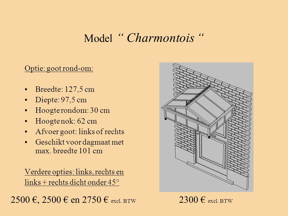 Model Charmontois 2500 €, 2500 € en 2750 € excl. BTW