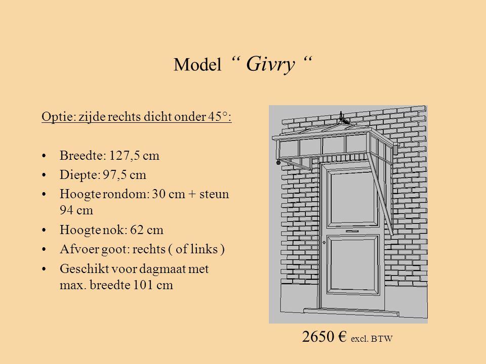 Model Givry 2650 € excl. BTW Optie: zijde rechts dicht onder 45°: