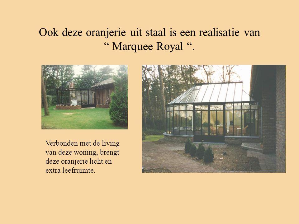 Ook deze oranjerie uit staal is een realisatie van Marquee Royal .