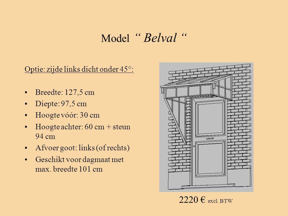 Model Belval 2220 € excl. BTW Optie: zijde links dicht onder 45°: